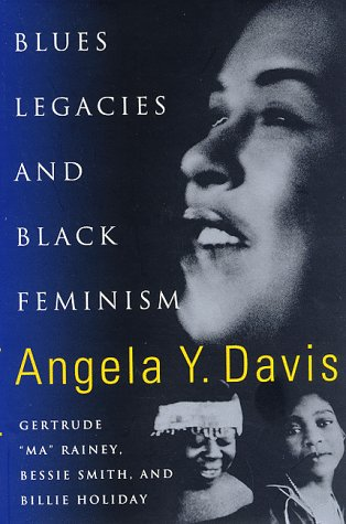 "Blues Legacies and Black Feminism: Gertrude ""Ma"": Davis, Angela Y."