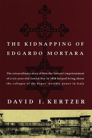 The Kidnapping Of Edgardo Mortara.: Kertzer, David I.