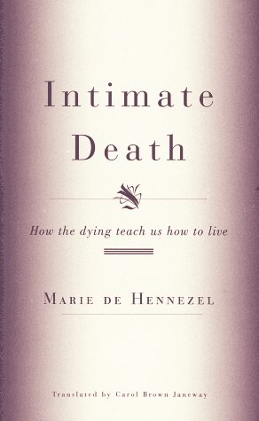 9780679450566: Intimate Death: How the dying teach us how to live