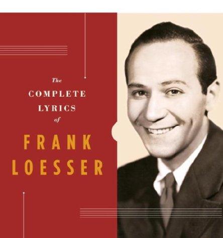 The Complete Lyrics of Frank Loesser: Kimball, Robert; Nelson, Steve;eds.