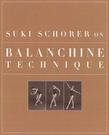 Suki Schorer on Balanchine Technique: With Russell Lee ; Photographs by Carol Rosegg: Schorer, Suki...