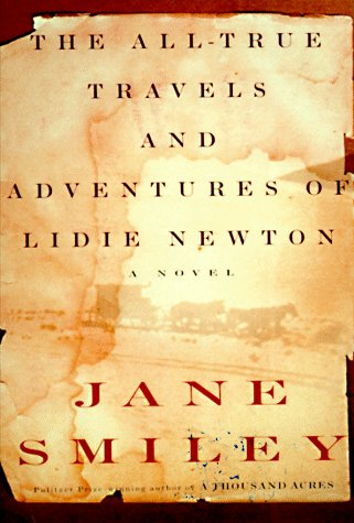 The All-True Travels and Adventures of Lidie Newton: A Novel: Smiley, Jane
