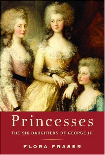 9780679451181: Princesses: The Six Daughters Of George III