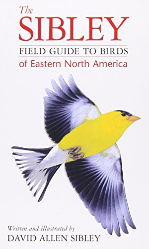 The Sibley Field Guide to Birds of Eastern North America (067945120X) by David Allen Sibley