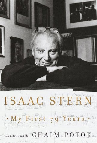 My First 79 Years: Stern, Isaac with Chaim Potok *Author SIGNED!*