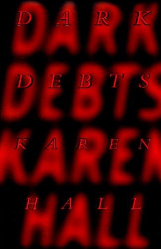 Dark Debts: Hall, Karen