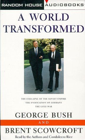 A World Transformed - the Collapse of the Soviet Empire: Bush, George and Scowcroft, Brent