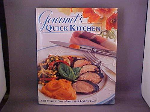 Gourmet's Quick Kitchen: Gourmet Magazine Editors