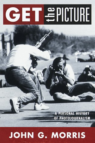 9780679452584: Get the Picture: Personal History of Photojournalism