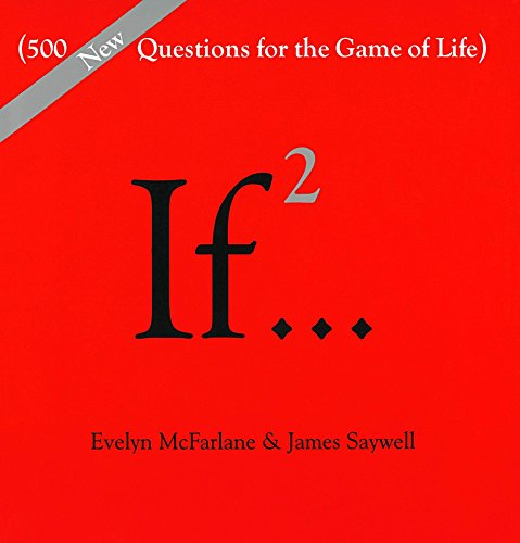If., Volume 2: (500 New Questions for: McFarlane, Evelyn; Saywell,