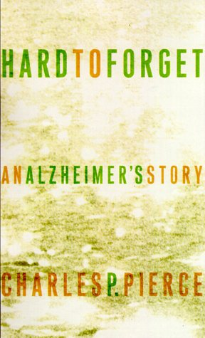 Hard to Forget: An Alzheimer's Story