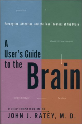 9780679453093: A User's Guide to the Brain: Perception, Attention and the Four Theaters of the Brain