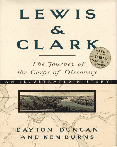 Lewis & Clark: The Journey of the Corps of Discovery: Duncan, Dayton;Burns, Ken