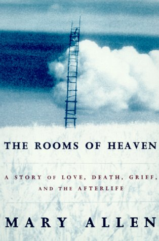 The Rooms of Heaven: A Story of: Allen, Mary