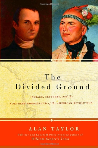 9780679454717: The Divided Ground: Indians, Settlers, and the Northern Borderland of the American Revolution