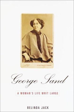 9780679455011: George Sand: A Woman's Life Writ Large
