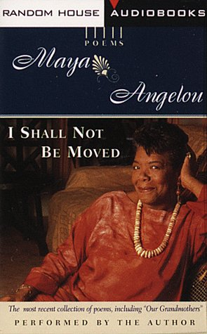 I Shall Not Be Moved: Angelou, Maya