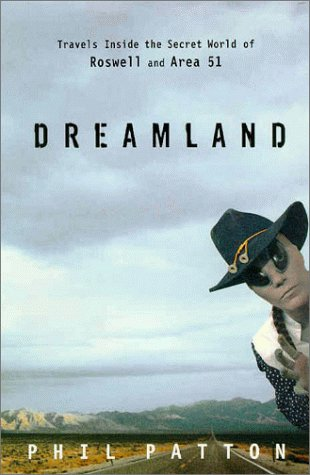 Dreamland: Travels Inside the Secret World of Roswell and Area 51 (0679456511) by Phil Patton
