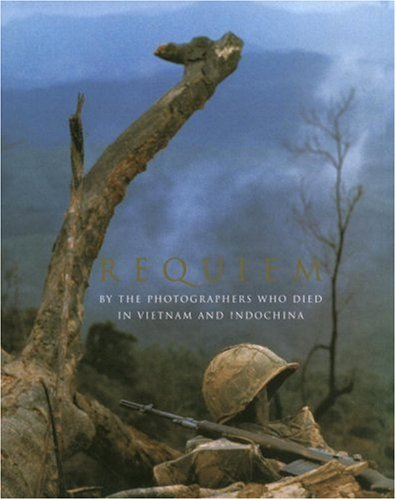9780679456575: Requiem: By the Photographers Who Died in Vietnam and Indochina