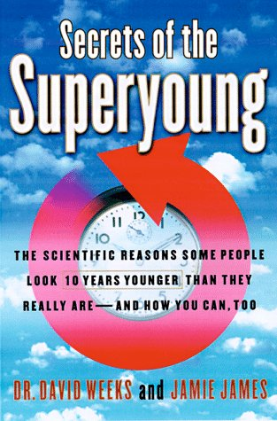 9780679456636: Secrets of the Superyoung : The Scientific Reasons Some People Look Ten Years Younger Than They Really Are--And How You Can, Too