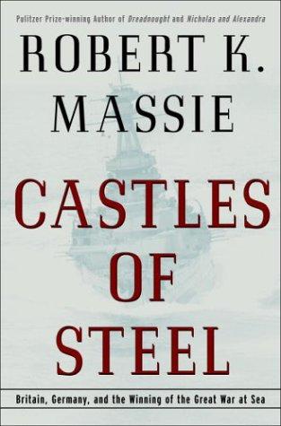 9780679456711: Castles of Steel: Britain, Germany, and the Winning of the Great War at Sea