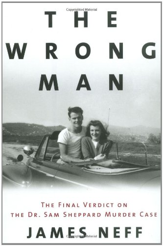 9780679457190: The Wrong Man: The Final Verdict on the Dr. Sam Sheppard Murder Case