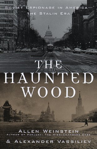 The Haunted Wood: Soviet Espionage in America - The Stalin Era (0679457240) by Alexander Vassiliev; Allen Weinstein