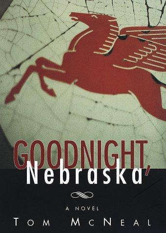 Goodnight, Nebraska: McNeal, Tom