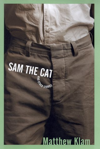 Sam the Cat and Other Stories: Klam, Matthew