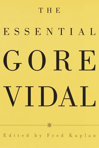 The Essential Gore Vidal : A Gore Vidal Reader: Vidal, Gore