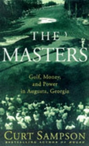 The Masters: Golf, Money, and Power in: Sampson, Curt