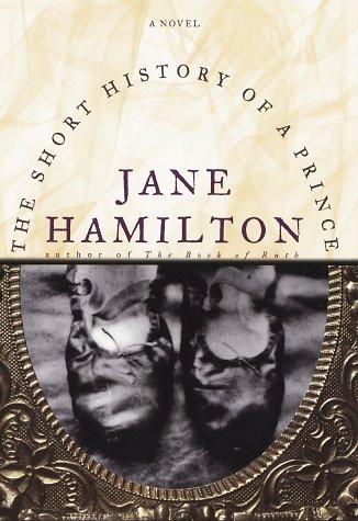 The Short History of a Prince : A Novel: Hamilton, Jane