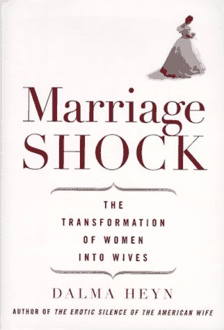 9780679457732: Marriage Shock: The Transformation of Women into Wives