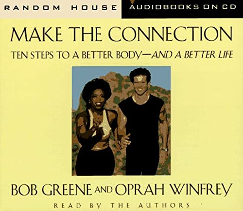 9780679457916: Make the Connection : 10 Steps to a Better Body-And a Better Life (audio CD)