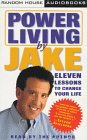 Power Living by Jake: Eleven Lessons to Change Your Life: Steinfeld, Jake