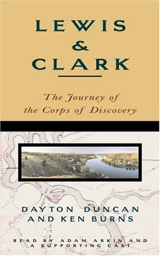 Lewis & Clark: The Journey of the: Duncan, Dayton;Burns, Ken