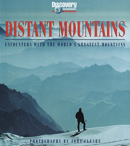 Distant Mountains : Encounters with the World's Greatest Mountains
