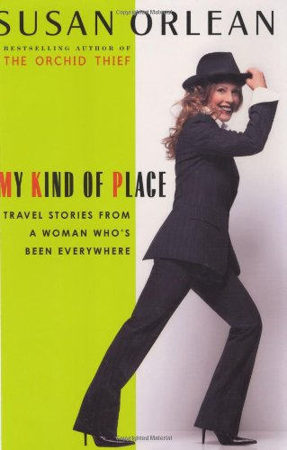 9780679462934: My Kind of Place: Travel Stories from a Woman Who's Been Everywhere