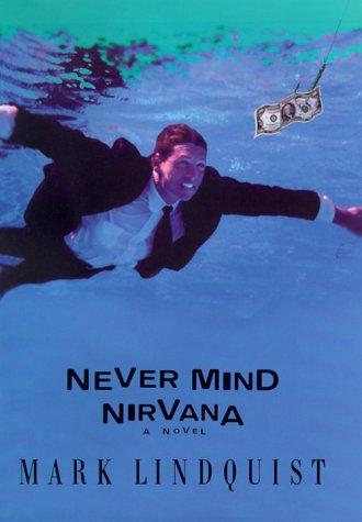 9780679463023: Never Mind Nirvana: A Novel