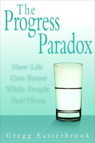 9780679463030: The Progress Paradox: How Life Gets Better While People Feel Worse
