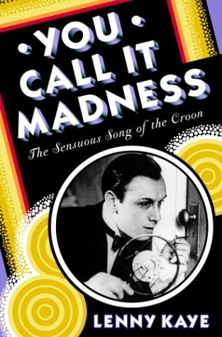 9780679463085: You Call It Madness: The Sensuous Song of the Croon