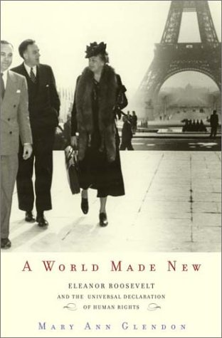 9780679463108: A World Made New: Eleanor Roosevelt and the Universal Declaration of Human Rights