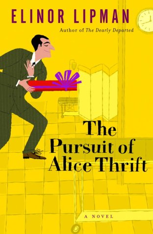 The Pursuit of Alice Thrift: Lipman, Elinor