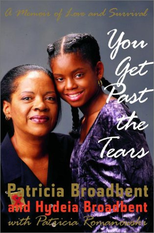 You Get Past the Tears: A Memoir of Love and Survival (0679463143) by Broadbent, Patricia; Romanowski, Patricia