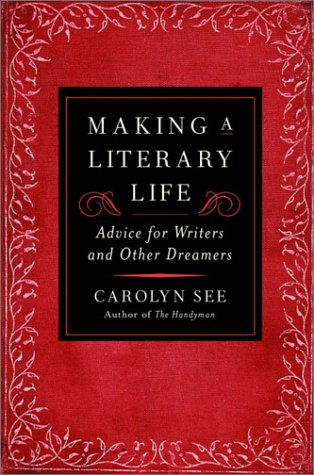 9780679463160: Making a Literary Life: Advice for Writers and Other Dreamers