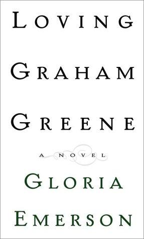9780679463245: Loving Graham Greene: A Novel