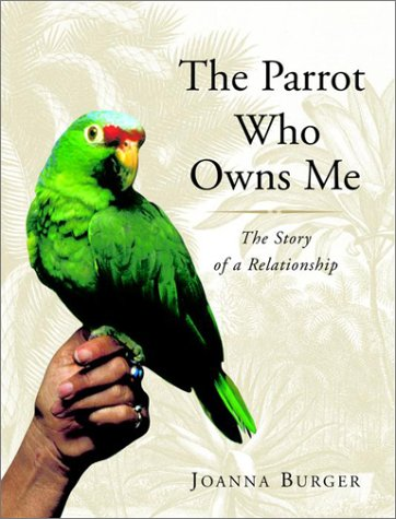 9780679463306: The Parrot Who Owns Me: The Story of a Relationship