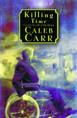 Killing Time: A Novel of the Future: Carr, Caleb