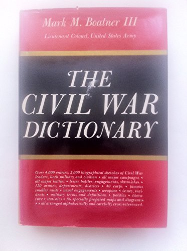 The Civil War Dictionary: Boatner, Mark Mayo, III
