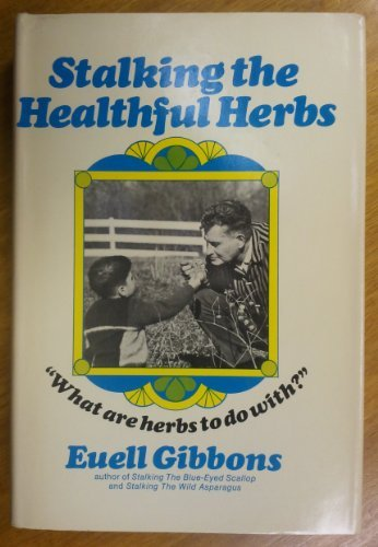 Stalking the Healthful Herbs (9780679500896) by Euell Gibbons